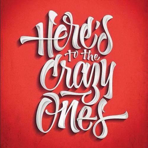 crazy ones - inspiration